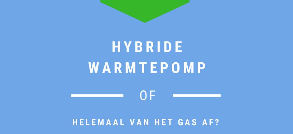 hybride warmtepomp of elektrische warmtepomp